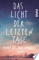 Das Licht der letzten Tage  : Roman
