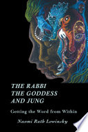 The Rabbi  the Goddess  and Jung Book