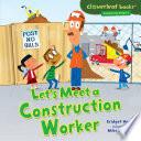 Let s Meet a Construction Worker