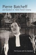 Pierre Batcheff and Stardom in 1920s French Cinema [Pdf/ePub] eBook