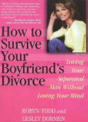 How to Survive Your Boyfriend's Divorce ebook