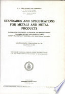 """""""Standards and Specifications for Metals and Metal Products: Nationally Recognized Standards and Specifications for Ores, Metals, and Manufactures Except Machinery, Vehicles, and Electrical Supplies"""" by George Addison Wardlaw"""