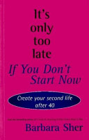 It s Only Too Late If You Don t Start Now
