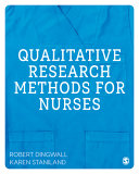 Qualitative research methods for nurses / Robert Dingwall, Karen Staniland