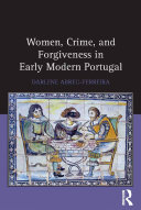 Women, Crime, and Forgiveness in Early Modern Portugal Pdf