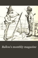 Ballou s Monthly Magazine