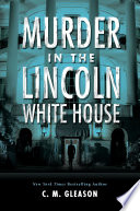 Murder in the Lincoln White House Book PDF