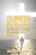 The Greatest Mystery Ever Revealed: the Mystery of the Will of God
