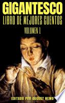 Gigantesco: Libro de Los Mejores Cuentos - Volume 1