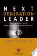 Next generation leader  : was man wissen muss, wenn man die Zukunft gestalten will