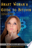 Smart Woman s Guide to Bitcoin