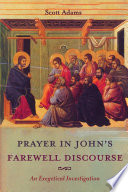 Prayer In John S Farewell Discourse