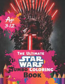 The Ultimate Star Wars Coloring Book Age 3 12 Book