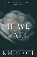 If We Fall (Corrupted Love Trilogy #3) [Pdf/ePub] eBook