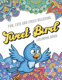 Fun Cute And Stress Relieving Tweet Bird Coloring Book