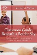 Classroom Guide  Beneath a Scarlet Sky
