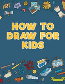 How to Draw for Kids Book