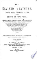 The    Revised Statutes  Codes and General Laws of the State of New York     in Force on January 1st  1902