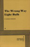 The Wrong Way Light Bulb