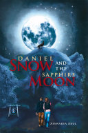Daniel Snow and the Sapphire Moon Pdf/ePub eBook