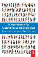 A Framework for Cognitive Sociolinguistics
