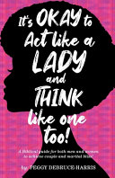 It s Okay to Act Like a Lady and Think Like One Too  Book PDF