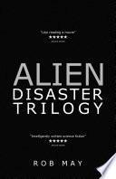 Alien Disaster Trilogy  Alien Disaster  Moon Dust   Lethal Planet