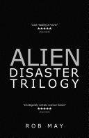 Pdf Alien Disaster Trilogy: Alien Disaster, Moon Dust & Lethal Planet Telecharger