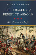 The Tragedy of Benedict Arnold: An American Life