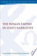 The Roman Empire In Luke S Narrative