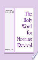 Holy Word For Morning Revival The Matthew Vol 3 13 53 21 22