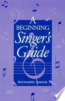 A Beginning Singer s Guide
