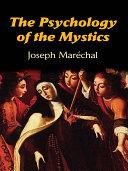 The Psychology of the Mystics