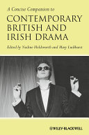 A Concise Companion to Contemporary British and Irish Drama