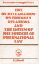 The United Nations Declaration on Friendly Relations and the System of the Sources of International Law