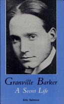 Granville Barker  a Secret Life
