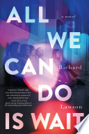 link to All we can do is wait : a novel in the TCC library catalog