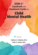 DSM 5   Casebook and Treatment Guide for Child Mental Health