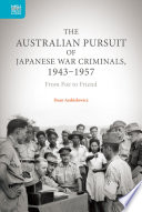 The Australian Pursuit of Japanese War Criminals  1943   1957