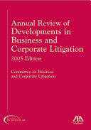 Annual Review of Developments in Business and Corporate Litigation