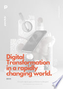 Digital Transformation in a rapidly changing world