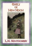 EMILY OF THE NEW MOON   An orphan grows up with relatives on a Canadian farm