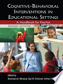 Cognitive Behavioral Interventions in Educational Settings
