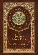 The Souls of Black Folk  100 Copy Collector s Edition  Book PDF