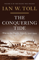 The Conquering Tide: War in the Pacific Islands, 1942-1944 (Vol. 2)