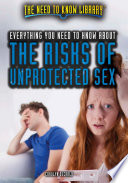 Everything you need to know about the risks of unprotected sex