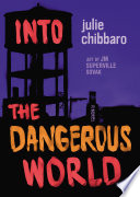 Into the Dangerous World by Julie Chibbaro PDF