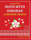 Learn to Do Math With Soroban a Japanese Abacus