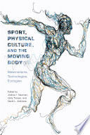Sport Physical Culture And The Moving Body