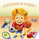 Alexander  It s Time for Bed